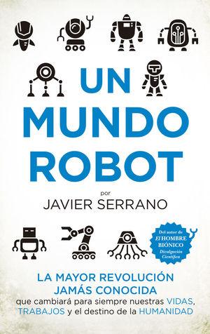UN MUNDO ROBOT *
