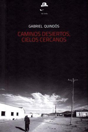 CAMINOS DESIERTOS, CIELOS CERCANOS *