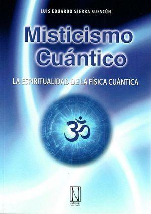 MISTICISMO CUÁNTICO *