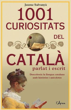 1001 CURIOSITATS DEL CATALÁ PARLAT I ESCRIT*