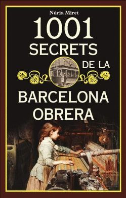 1001 SECRETA DE LA BARCELONA OBRERA *