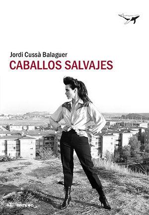 CABALLOS SALVAJES *