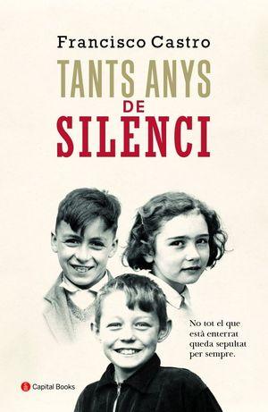 TANTS ANYS DE SILENCI *