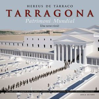 HEREUS DE TARRACO, TARRAGONA PATRIMONI MUNDIAL *