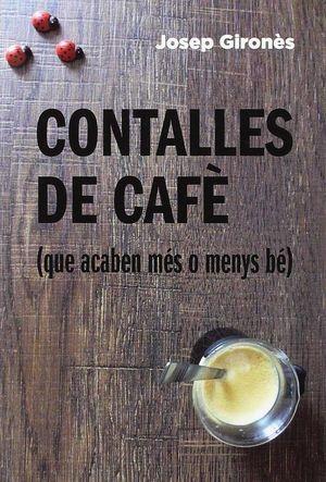 CONTALLES DE CAFÈ (QUE ACABEN MÉS O MENYS BÉ) *