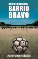BARRIO BRAVO *