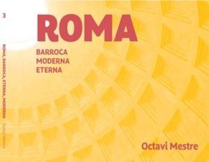 ROMA ROMANA BARROCA MODERNA *
