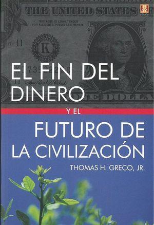 EL FIN DEL DINERO Y EL FUTURO DE LA CIVILIZACION *