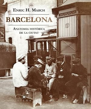 BARCELONA. ANATOMIA HISTÒRICA DE LA CIUTAT *