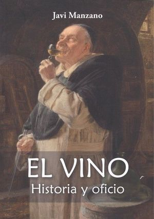 EL VINO. HISTORIA Y OFICIO *
