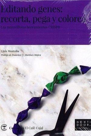 EDITANDO GENES: RECORTA, PEGA Y COLOREA *