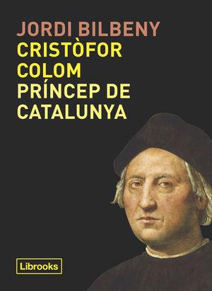 CRISTÒFOR COLOM, PRÍNCEP DE CATALUNYA *