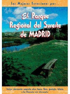 EL PARQUE REGIONAL DEL SURESTE DE MADRID *