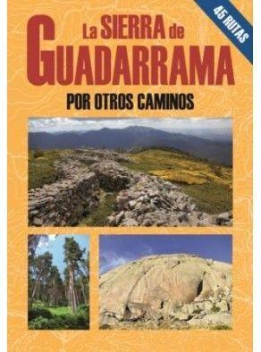 LA SIERRA DE GUADARRAMA POR OTROS CAMINOS