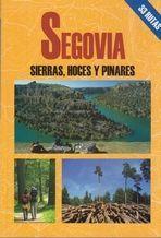 SEGOVIA. SIERRAS, HOCES Y PINARES *