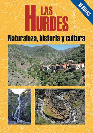 LAS HURDES. NATURALEZA HISTORIA Y CULTURA*