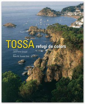 TOSSA: REFUGI DE COLORS *