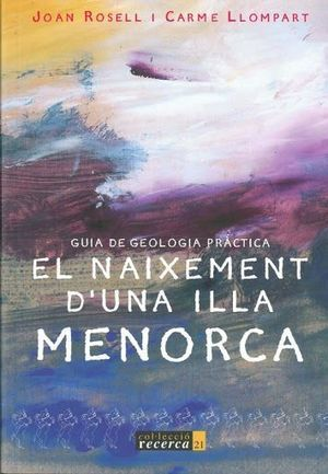 EL NAIXEMENT D'UNA ILLA, MENORCA: GUIA DE GEOLOGIA PRÀCTICA *
