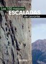 LAS 100 MEJORES ESCALADAS EN EL LEVANTE *