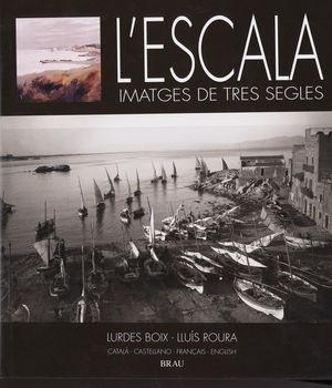 L'ESCALA, IMATGES DE TRES SEGLES *