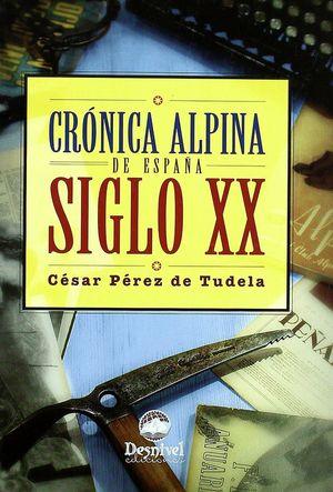 CRÓNICA ALPINA : ESPAÑA SIGLO XX *
