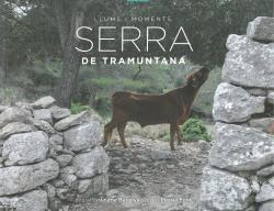 SEERA DE TRAMUNTANA, LLUM I MOMENTS *