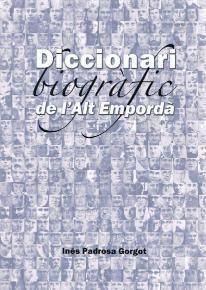 DICCIONARI BIOGRÀFIC DE L'ALT EMPORDÀ *