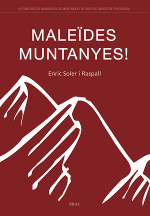 MALEÏDES MUNTANYES! *