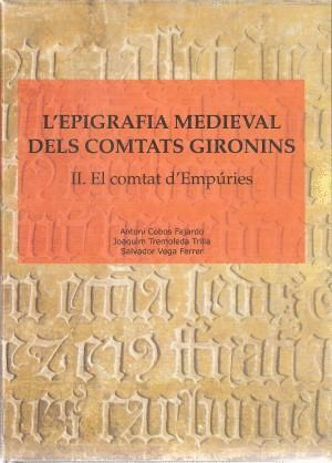 L'EPIGRAFIA MEDIEVAL DELS COMTATS GIRONINS: II. *