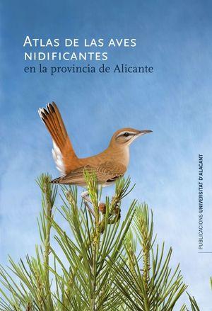 ATLAS DE AVES NIDIFICANTES EN LA PROVINCIA DE ALICANTE *