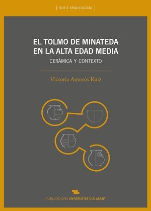EL TOLMO DE MINATEDA EN LA ALTA EDAD MEDIA *