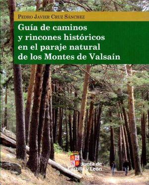 GUÍA DE CAMINOS Y RINCONES HISTÓRICOS EN EL PARAJE NATURAL DE LOS MONTES DE VALSAÍN *