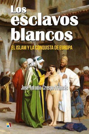 LOS ESCLAVOS BLANCOS *