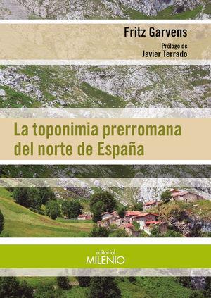 LA TOPONIMIA PRERROMANA DEL NORTE DE ESPAÑA *