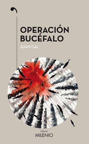 OPERACIÓN BUCÉFALO *
