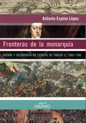 FRONTERAS DE LA MONARQUÍA *