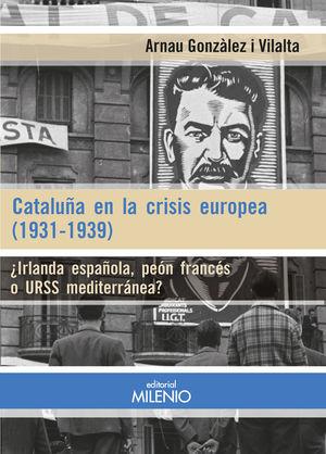 CATALUÑA EN LA CRISIS EUROPEA (1931-1939) *