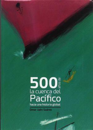 500 AÑOS DE LA CUENCA DEL PACÍFICO *
