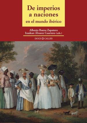 DE IMPERIOS A NACIONES EN EL MUNDO IBÉRICO *