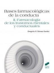 BASES FARMACOLÓGICAS DE LA CONDUCTA VOL II:  *