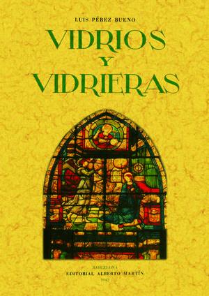 VIDRIOS Y VIDRIERAS. ARTES DECORATIVAS ESPAÑOLAS *