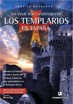 UN VIAJE POR LA HISTORIA DE LOS TEMPLARIOS EN ESPAÑA *