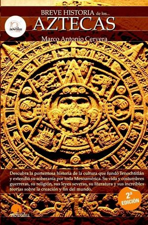 BREVE HISTORIA DE LOS AZTECAS *
