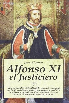 ALFONSO XI EL JUSTICIERO *