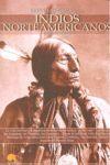 BREVE HISTORIA DE LOS INDIOS NORTEAMERICANOS *