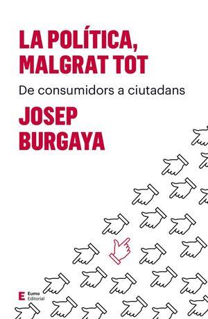 LA POLÍTICA, MALGRAT TOT *