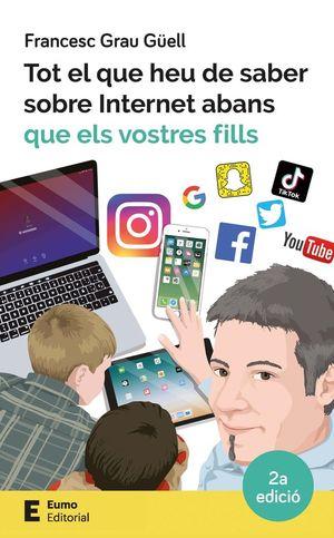 TOT EL QUE HEU DE SABER SOBRE INTERNET ABANS QUE ELS VOSTRES FILLS *