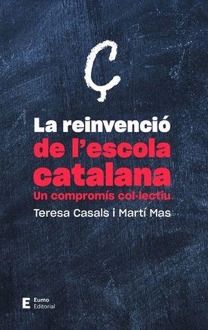 LA REINVENCIÓ DE L'ESCOLA CATALANA *