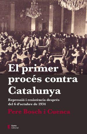 EL PRIMER PROCÉS CONTRA CATALUNYA *
