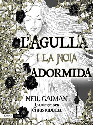 L'AGULLA I LA NOIA ADORMIDA *